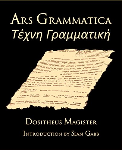 Ars Grammatica: A Republication of the 1871 Text of Heinrich Keil (Classical Reprints) (English Edition)
