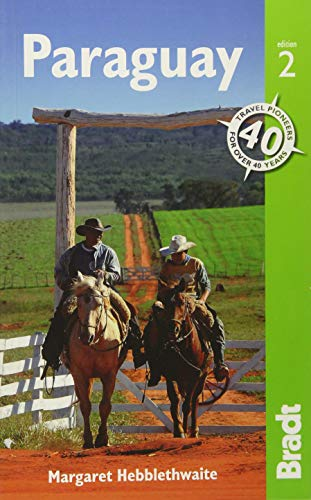 Paraguay, 2nd (Bradt Travel Guide)...