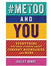 #MeToo and You: Everything You Need to Know about Consent, Boundaries, and More