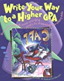 Write Your Way to a Higher Gpa, Randall S. Hansen and Katharine Hansen, 0898159032