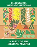 El Gusto del mercado mexicano / A Taste of the Mexican Market (Charlesbridge Bilingual Books)