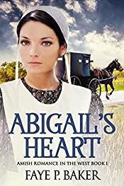 Abigail's Heart: Amish Romance (Amish Romance in the West Book 1, Clean Inspirational Amish Romance)