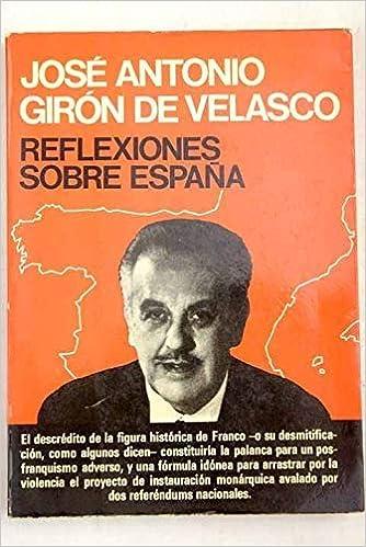 Reflexiones sobre España (Actualidad ilustrada): Amazon.es: Girón de Velasco, José Antonio: Libros en idiomas extranjeros