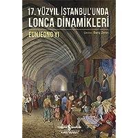 17. Yüzyıl İstanbul'unda Lonca Dinamikleri