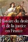 Histoire du droit et de la justice en France par François