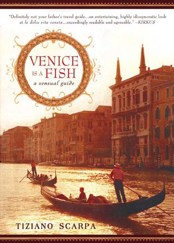 Venice Is a Fish: A Sensual Guide (Sensual Guide)