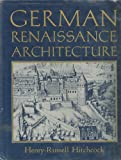 German Renaissance Architecture, Henry Russell Hitchcock, 0691039593