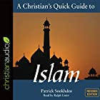 A Christian's Quick Guide to Islam: Revised Edition Hörbuch von Patrick Sookhdeo Gesprochen von: Ralph Lister