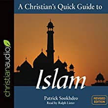 A Christian's Quick Guide to Islam: Revised Edition Audiobook by Patrick Sookhdeo Narrated by Ralph Lister
