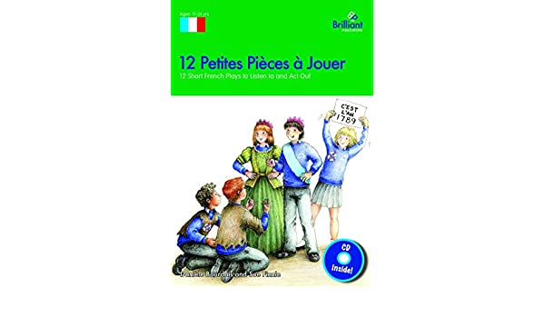 12 Petites Pieces a Jouer: 12 Short French Plays to Listen to and ...