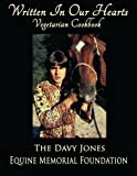 img - for Written In Our Hearts: Vegetarian Cookbook by The Davy Jones Equine Memorial Foundation (2014-06-19) book / textbook / text book