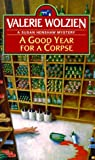 Front cover for the book A Good Year for a Corpse by Valerie Wolzien