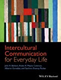 img - for Intercultural Communication for Everyday Life by John R. Baldwin (2014-02-03) book / textbook / text book