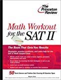 Math Workout for the SAT II, Princeton Review Staff, 0375763201