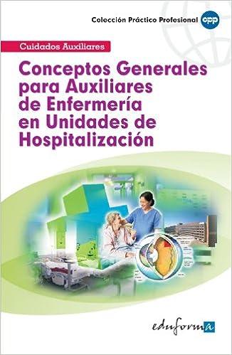 Conceptos Generales Para Auxiliares De Enfermería En