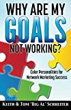 img - for Why Are My Goals Not Working?: Color Personalities for Network Marketing Success book / textbook / text book