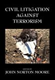 Civil Litigation Against Terrorism, , 0890894515