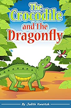 Children's books :The Crocodile And The Dragonfly(Illustrated Picture Book for ages 3-8. Teaches your kid the value of friendship),Early readers,Bedtime story,Social skills for kids collection