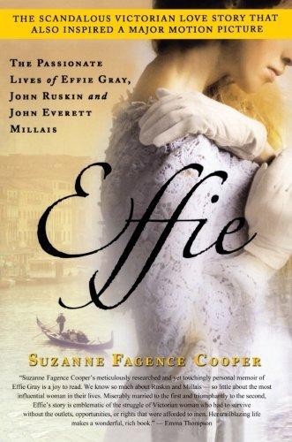 Effie: The Passionate Lives of Effie Gray, John Ruskin and John Everett Millais by Suzanne Fagence Cooper - Mall Everett Shopping