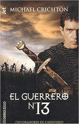 Guerrero Numero 13 Amazon Es Crichton Michael Libros