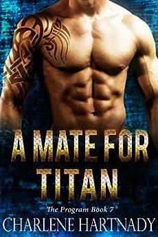A Mate for Titan (The Program Book 7) by [Hartnady, Charlene]