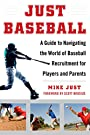 Just Baseball: A Practical, Down-to-Earth Guide to the World of Baseball