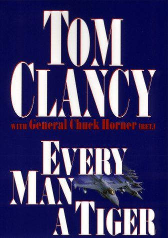 Every Man a Tiger (Every Man A Tiger By Tom Clancy)