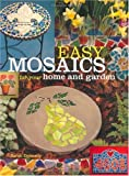 Easy Mosaics for Your Home and Garden, Sarah Donnelly, 1581801297
