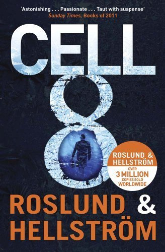 Cell 8 by Anders Roslund (2012-08-02)