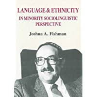 Language & Ethnicity in Minority Sociolinguistic Perspective (Multilingual Matters 45)