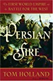 Persian Fire, Tom Holland, 0385513119