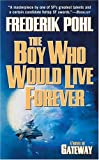 the boy who would live forever a novel of gateway heechee