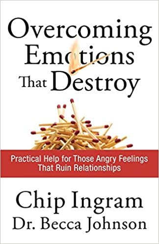Practical Help for Those Angry Feelings That Ruin Relationships Overcoming Emotions that Destroy