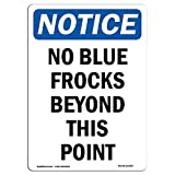 OSHA Notice Sign - No Blue Frocks Beyond This Point | Choose from: Aluminum, Rigid Plastic Or Vinyl Label Decal | Protect Your Business, Construction Site, Warehouse & Shop Area |  Made in The USA