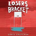 Losers Bracket   Chris Crutcher