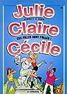 Julie, Claire, Cécile, tome 14 : Ces filles sont folles ! par Sidney