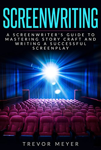 Amazon screenwriting a screenwriters guide to mastering screenwriting a screenwriters guide to mastering story craft and writing a successful screenplay art fandeluxe Document