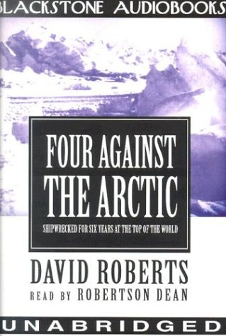 Four Against the Arctic: Shipwrecked for Six Years at the top of the world by Blackstone Pub