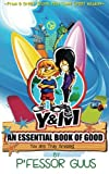 An Essential Book of Good: From a great storm, may come great wisdom (The Adventures of Y&M) (Volume 1)