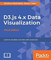 D3.js 4.x Data Visualization, 3rd Edition Front Cover