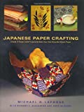 Japanese Paper Crafting, Michael G. LaFosse and Richard L. Alexander, 0804838488