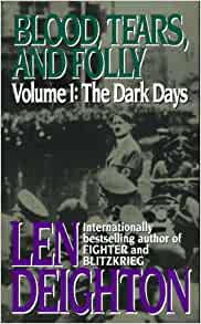Blood, Tears and Folly; An Objective Look at World War II by Len Deighton