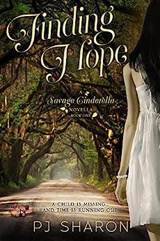 Finding Hope: (A Savage Cinderella Novella #1) (Savage Cinderella Novella Series) by [Sharon, PJ]