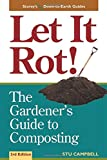 Let it Rot The Gardener s Guide to Composting Third Edition Storey s Down To Earth Guides