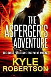 The Asperger's Adventure: The Quest for the Cure That Went Wrong
