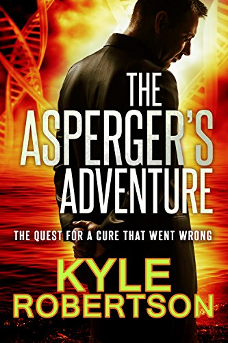 The Asperger's Adventure: The Quest for the Cure That Went Wrong by [Robertson, Kyle]