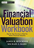 Financial Valuation Workbook, James R. Hitchner and Michael J. Mard, 0471220833