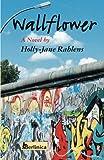 Wallflower, Holly-Jane Rahlens, 1935902709