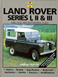 Land-Rover Series I, II & III: Guide to Purchase & D.I.Y. Restoration (Haynes, No. F681)