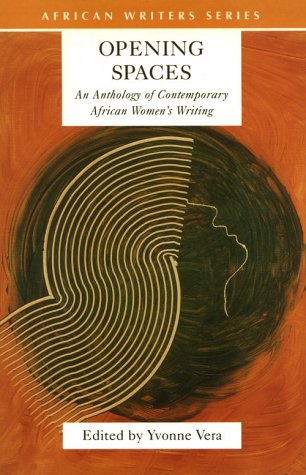 Opening Spaces: An Anthology of Contemporary African Women's Writing